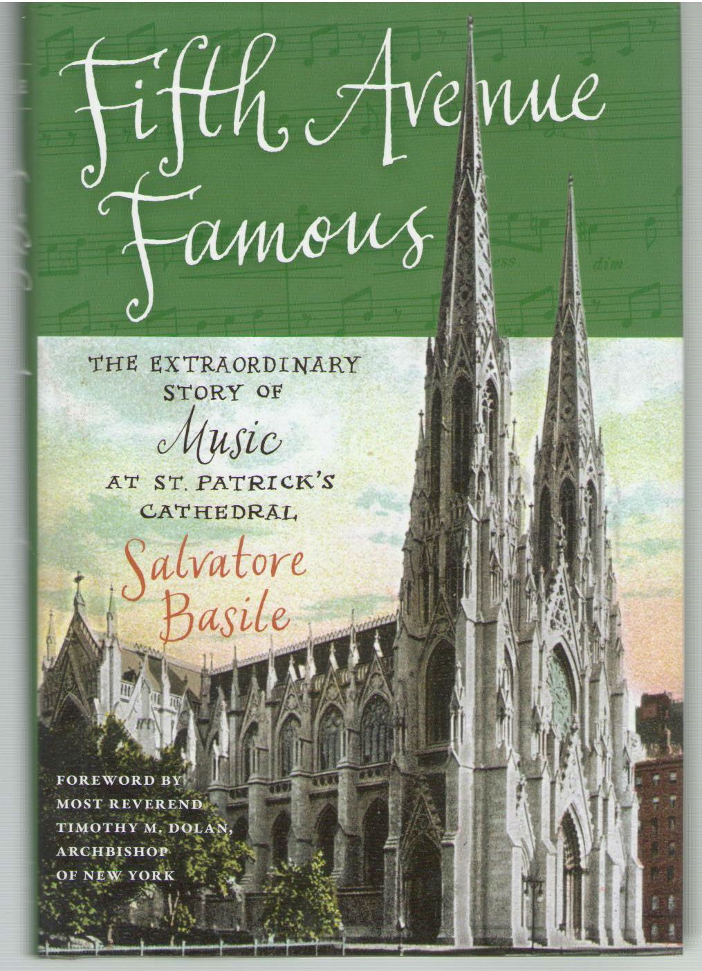 Fifth Avenue Famous: The Extraordinary Story of Music at St. Patrick's Cathedral, Basile, Salvatore